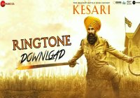 Kesari (2019) Movie Ringtones
